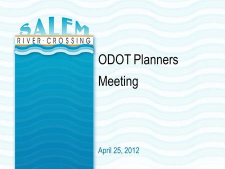 April 25, 2012 ODOT Planners Meeting. 2 Purpose of Project Improve mobility and safety for people and freight for local, regional, and through travel.