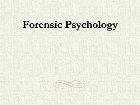 Forensic Psychology.