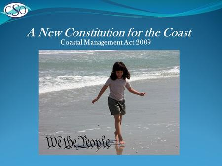 Coastal Management Act 2009 A New Constitution for the Coast.