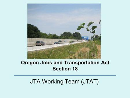 Oregon Jobs and Transportation Act Section 18 JTA Working Team (JTAT)