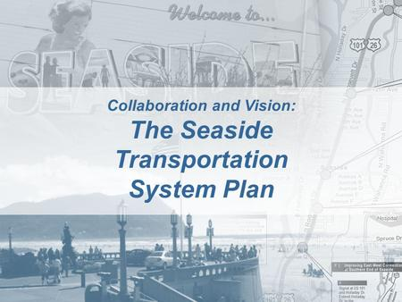 1/15 Collaboration and Vision: The Seaside Transportation System Plan.