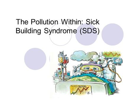 The Pollution Within: Sick Building Syndrome (SDS)