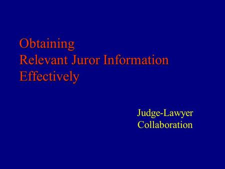 Obtaining Relevant Juror Information Effectively Judge-Lawyer Collaboration.
