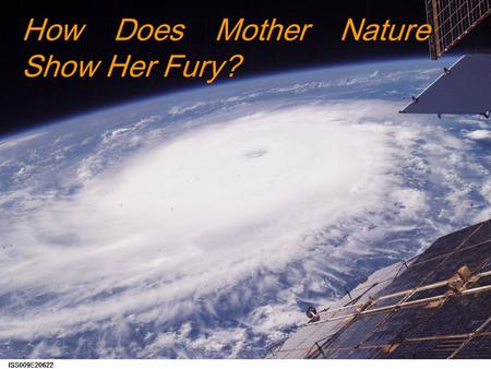 How Does Mother Nature Show Her Fury?