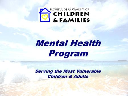 Mental Health Program Serving the Most Vulnerable Children & Adults.