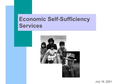Economic Self-Sufficiency Services July 16, 2001.