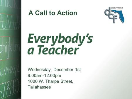 A Call to Action Wednesday, December 1st 9:00am-12:00pm 1000 W. Tharpe Street, Tallahassee.