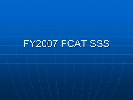 FY2007 FCAT SSS. Grade 3 FCAT SSS Reading Percent Level 1 All Students Tested.