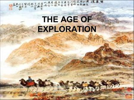 THE AGE OF EXPLORATION.