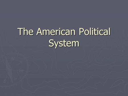 The American Political System. Background The Declaration of Independence 1776 The Declaration of Independence 1776 The War of Independence 1776-1783.