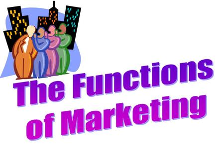 The Functions of Marketing.