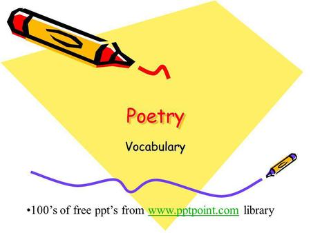 Poetry Vocabulary 100's of free ppt's from www.pptpoint.com library.