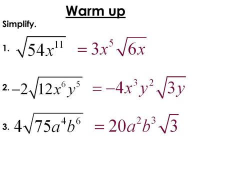 Warm up Simplify. 1. 2. 3..