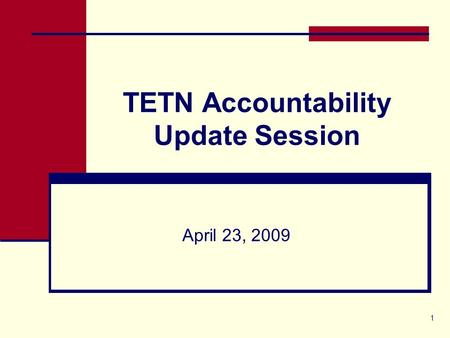 1 TETN Accountability Update Session April 23, 2009.