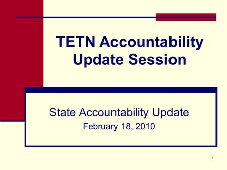 1 TETN Accountability Update Session State Accountability Update February 18, 2010.