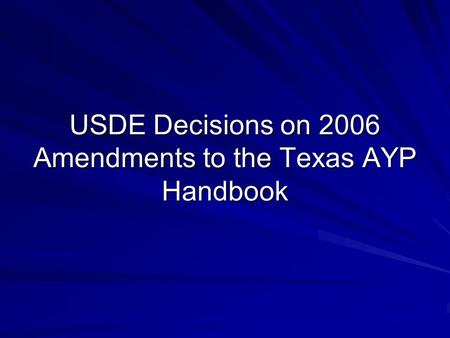 USDE Decisions on 2006 Amendments to the Texas AYP Handbook.