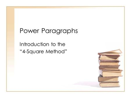 Power Paragraphs Introduction to the 4-Square Method.