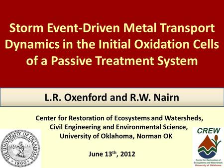 Storm Event-Driven Metal Transport Dynamics in the Initial Oxidation Cells of a Passive Treatment System Center for Restoration of Ecosystems and Watersheds,