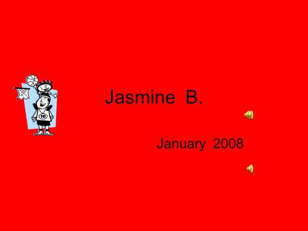 Jasmine B. January 2008 At School 2 Grade Mrs. Coffey Technology Math.