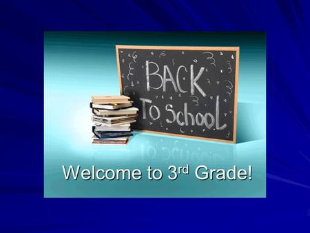 Welcome to 3rd Grade!.