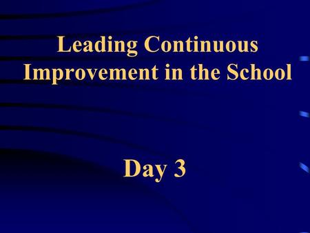 Leading Continuous Improvement in the School Day 3.