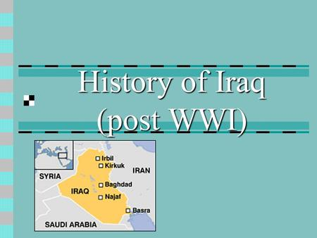 History of Iraq (post WWI). The British are coming: The Ottoman Empire dissolved and the British mandated control of Iraq after World War I (1918).