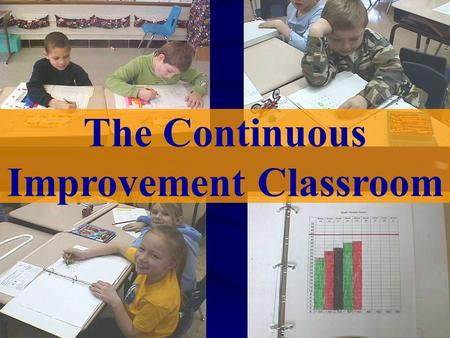 The Continuous Improvement Classroom. What prevents students from succeeding and reaching their full potential? Discuss the characteristics or factors.