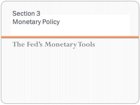 Section 3 Monetary Policy
