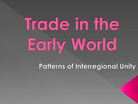 Trade in the Early World