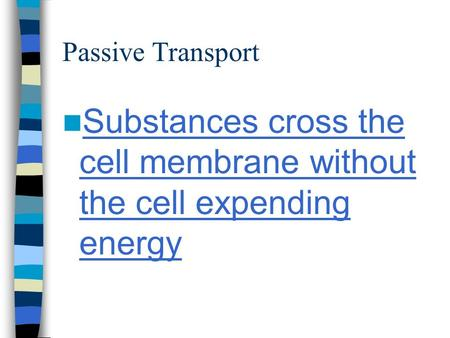 Substances cross the cell membrane without the cell expending energy