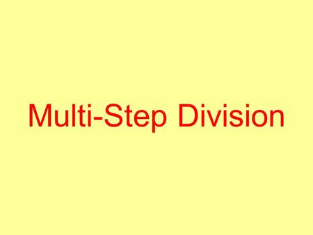 Multi-Step Division. Step 1: Divide 1 22346 Begin by dividing 2 2 and write your answer (1) above the number you divided.