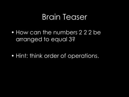 Brain Teaser How can the numbers be arranged to equal 3?