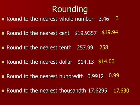 Rounding 3 Round to the nearest whole number 3.46
