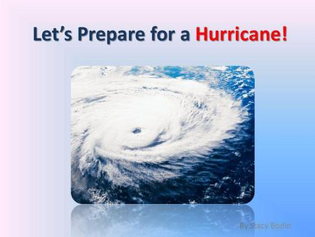 Let's Prepare for a Hurricane!