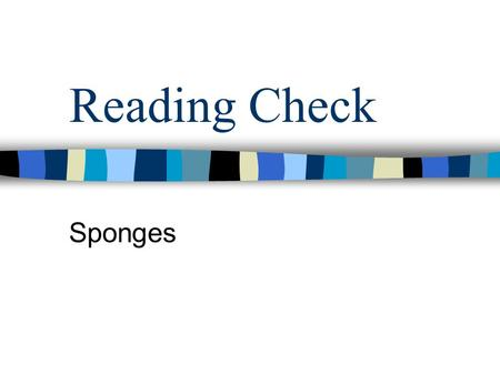 Reading Check Sponges.
