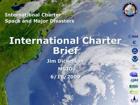 International Charter Brief Jim Dickerson MGIO 6/11/2009 International Charter Brief Jim Dickerson MGIO 6/11/2009 International Charter Space and Major.