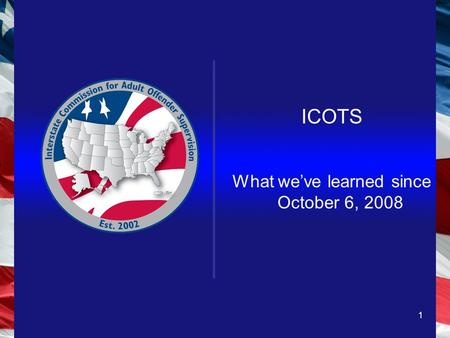 1 ICOTS What weve learned since October 6, 2008. 2 GETTING STARTED.