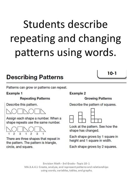 Students describe repeating and changing patterns using words.