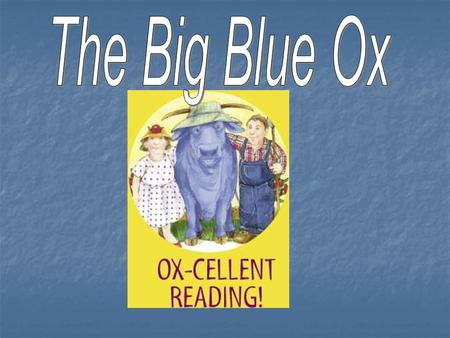 Today we will read about a make-believe ox who cooks and shops! A real ox cant cook or shop. Why cant a real ox cook or shop?