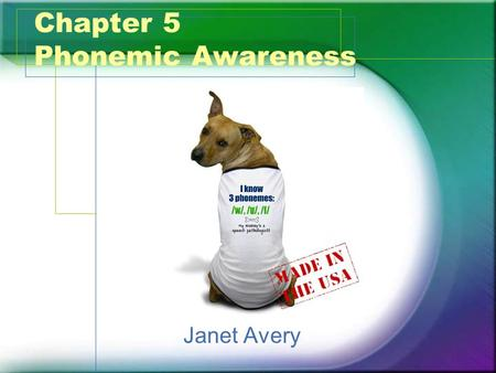 Chapter 5 Phonemic Awareness Janet Avery. What? Phonemic Awareness is understanding that words can be broken down into smaller sounds – phonemes. Phonemic.