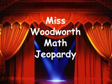 Miss Woodworth Math Jeopardy Multiply Money Time zone Rounding Numbers 300 400 500 100 200 300 400 500 100 200 300 400 500 100 200 300 400 500 100 200.