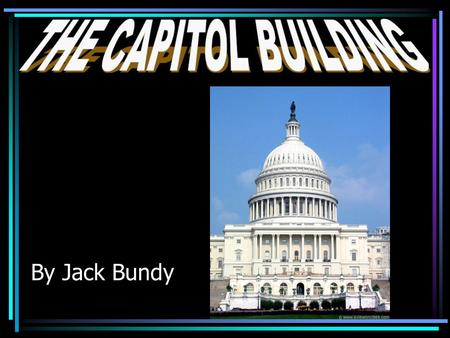 By Jack Bundy. The Capitol Building was made for the Congress to meet and Presidential inaugurations.