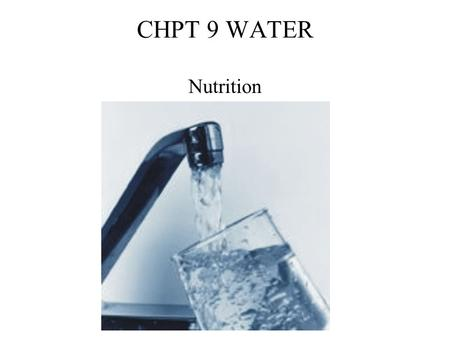 CHPT 9 WATER Nutrition.