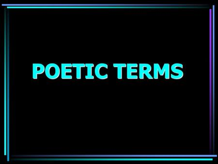 POETIC TERMS A reference to a historical figure, place, or event A reference to a historical figure, place, or event.