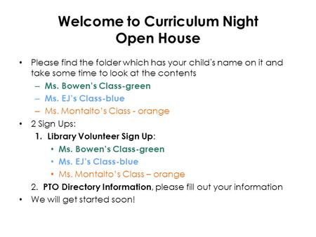 Welcome to Curriculum Night Open House Please find the folder which has your childs name on it and take some time to look at the contents – Ms. Bowens.