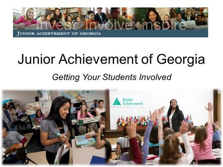 Junior Achievement of Georgia Getting Your Students Involved.