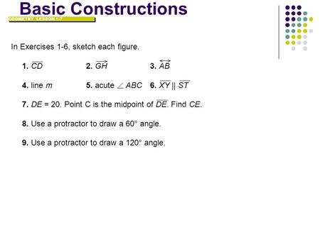 Basic Constructions In Exercises 1-6, sketch each figure.