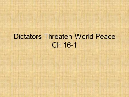 Dictators Threaten World Peace Ch 16-1