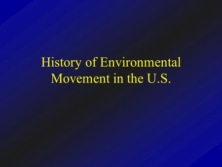 History of Environmental Movement in the U.S.