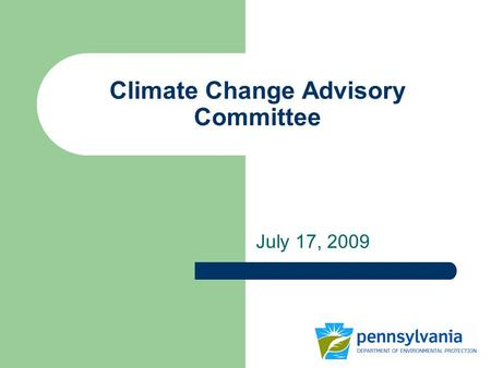 Climate Change Advisory Committee July 17, 2009. Welcome & Introductions.